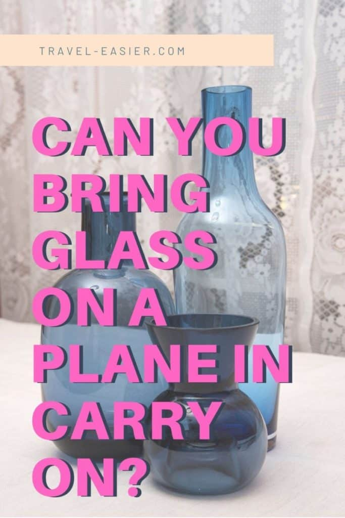 Can you bring glass on a plane in carry on?