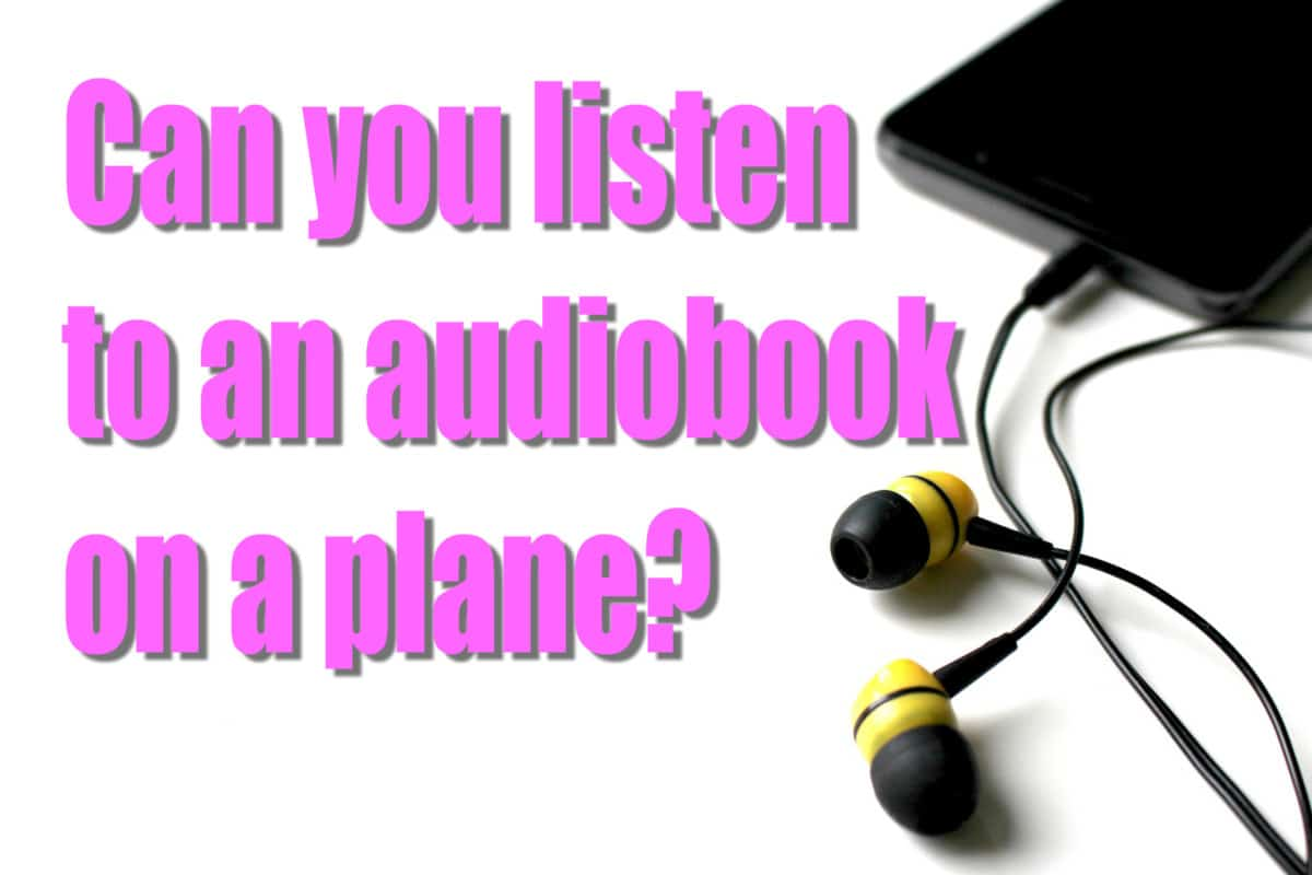 Can you listen to an audiobook on a plane?