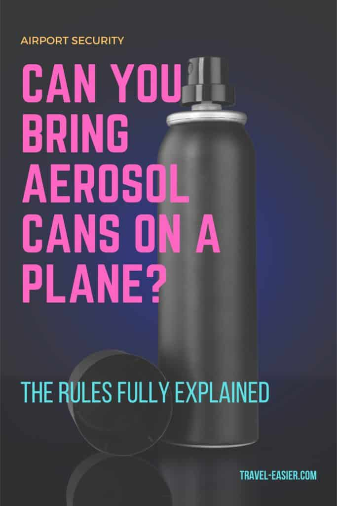 Can You Bring Aerosol Cans on a Plane? The Rules Fully Explained 1