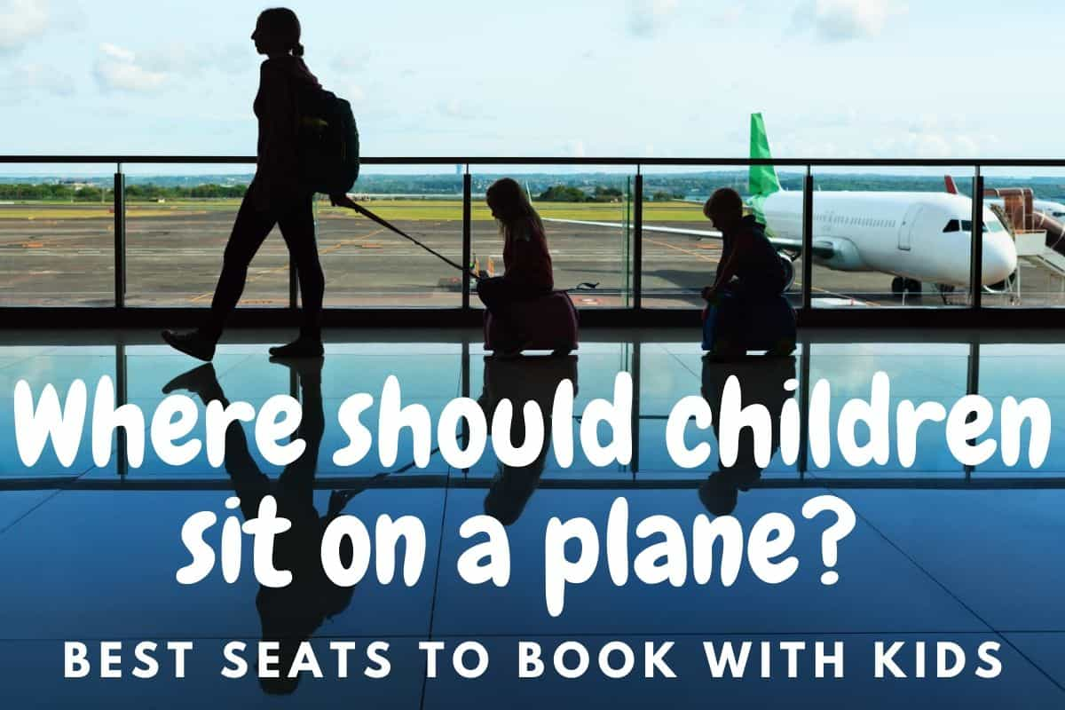 Best seats to book with kids