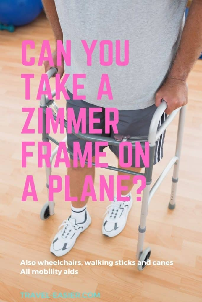 Can you Take a Zimmer Frame on a Plane? 1