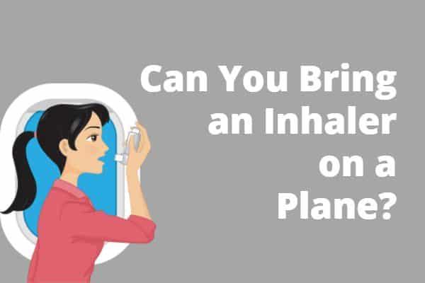 Can you bring an inhaler on a plane