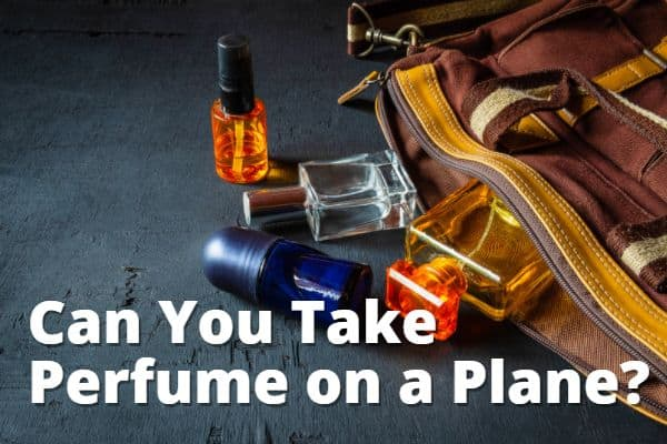 Can You Take Perfume on a Plane